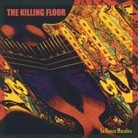 THE KILLING FLOOR: La Danza Macabra