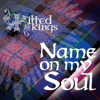 Kilted Kings | Name on My Soul
