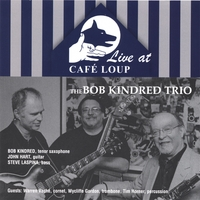 The Bob Kindred Trio | Live at Cafe Loup