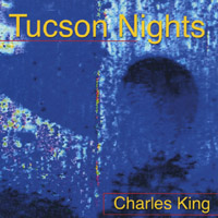 Charles King | Tucson Nights