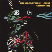 THE KING DEXTER ALL-STARS | Greatest Hits