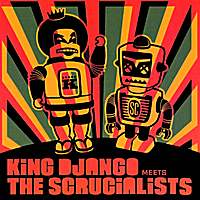 King Django & The Scrucialists | Meets the Scrucialists