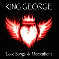 King George | Love Songs and Medications