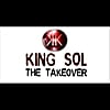 King Sol: The Takeover
