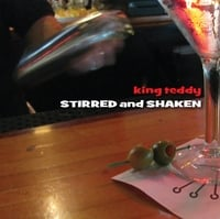 King Teddy | Stirred and Shaken