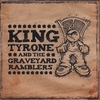 King Tyrone: King Tyrone and the Graveyard Ramblers