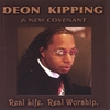 DEON KIPPING AND NEW COVENANT: Real Life. Real Worship.
