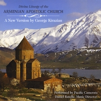 Pacific Camerata | Divine Liturgy of the Armenian Apostolic Church: A New Version by George Kirazian,  Conducted by Dan Ratelle