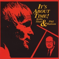 Kirby Shaw & Phil Mattson | It's About Time