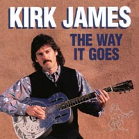 Kirk James | The Way It Goes