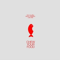 Kirk Knuffke | Chew Your Food