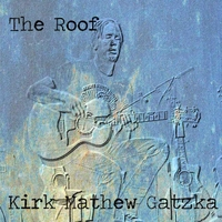 Kirk Mathew Gatzka: The Roof Instrumental