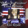 Kiss Royale: Obama my President Vision of Change