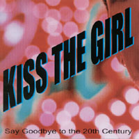 Kiss the Girl | Say Goodbye to the 20th Century