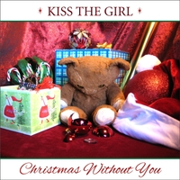 Kiss the Girl | Christmas Without You