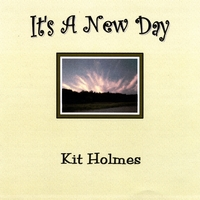 Kit Holmes | It's A New Day