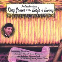 King James and the Serfs of Swing | Introducing King James and the Serfs of Swing