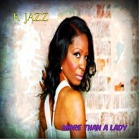 K Jazz | More Than a Lady