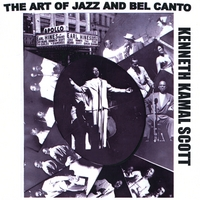 Kenneth Kamal Scott | The Art of Jazz and Bel Canto