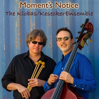 Klobas Kesecker Ensemble | Moment's Notice