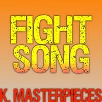 K  Masterpieces   Fight Song (Originally Performed by Rachel Platten