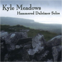 Kyle Meadows | Hammered Dulcimer Solos