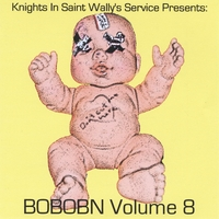 Various Artists | Knights in Saint Wally's Service Presents: BOBOBN Volume 8