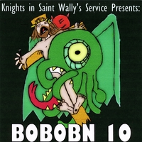 Various Artists | Bobobn, Vol. 10 (Knights in Saint Wally's Service Presents)