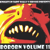 Various Artists | Knights in Saint Wally's Service Presents: Bobobn, Vol. 11