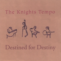 The Knights Tempo | Destined For Destiny