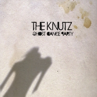 The Knutz | Ghost Dance Party