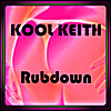 Kool Keith: Rubdown