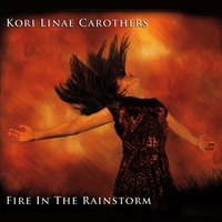 Kori Linae Carothers | Fire in the Rainstorm