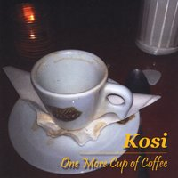 Kosi | One More Cup of Coffee