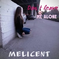 Melicent Dont Leave Me Alone Cd Baby Music Store