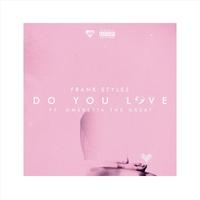 Frank Stylez | Do You Love | CD Baby Music Store