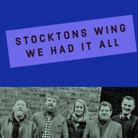 Stockton's Wing | We Had It All