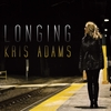 Kris Adams: Longing