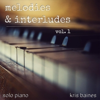 Kris Baines | Melodies & Interludes, Vol. 1