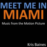 Kris Baines | Meet Me in Miami (Music from the Motion Picture)