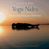 Krishna Peter Perry  & Aiyana Athenian | Yoga Nidra: Guided Deep Relaxation Meditation