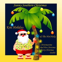 Kris Holiday & The HotNIcks | Sunny Southern Christmas