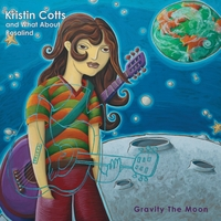 Kristin Cotts and What About Rosalind | Gravity The Moon