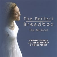 Kristine Theurer | The Perfect Breadbox - The Musical