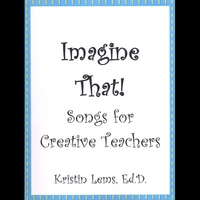 Kristin Lems | Imagine That! Songs for Creative Teachers