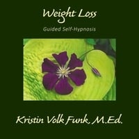 Kristin Volk Funk | Weight Loss: Guided Self-Hypnosis