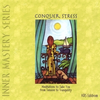 KRS Edstrom | Conquer Stress: Meditations to Take You from Tension to Tranquility