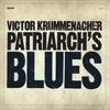 VICTOR KRUMMENACHER: Patriarch's Blues