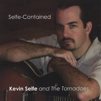 Kevin Selfe and The Tornadoes | Selfe-Contained