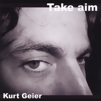 Kurt Geier | Take Aim